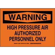 Warning - High Pressure Air Authorized Personnel Only Signs