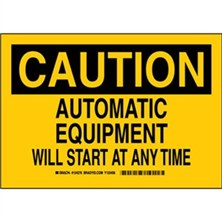 Caution - Automatic Equipment Will Start At Any Time Signs
