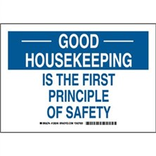 Good Housekeeping Is The First Principle Of Safety Signs