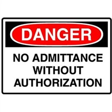 Danger, No Admittance Without Authorization