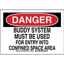 Danger - Buddy System Must Be Used For Entry Into Confined Space Area Signs