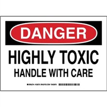 Danger - Highly Toxic Handle With Care Signs