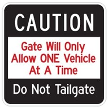 Caution Gate Will Only Allow One Vehicle