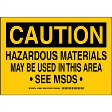 Caution - Hazardous Materials May Be Used In This Area See Msds Signs