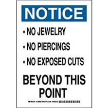 Notice - No Jewelry No Piercings No Exposed Cuts Beyond This Point Signs