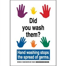 Did You Wash Them? Hand Washing Stops The Spread Of Germs Signs