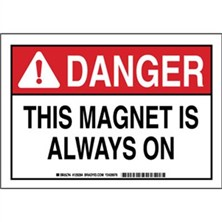 Danger - This Magnet Is Always On Signs