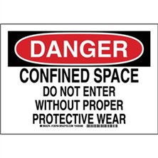 Danger - Confined Space Do Not Enter Without Proper Protective Wear Signs
