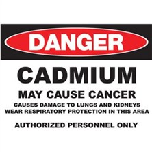 Danger Cadmium, May Cause Cancer Signs