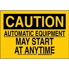 Caution - Automatic Equipment May Start At Anytime Signs