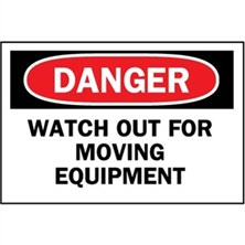 Danger Watch Out For Moving Equipment