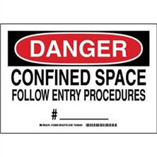 Danger - Confined Space Follow Entry Procedures #____ Signs