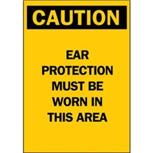 Caution, Ear Protection Must Be Worn In This Area