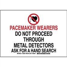 Pacemaker Wearers Do Not Proceed Through Metal Detectors Ask For A Hand Search Signs