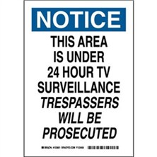 Notice - This Area Is Under 24 Hour TV Surveillance Trespassers Will Be Prosecuted Signs