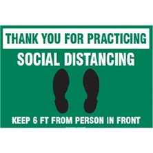 Thank You For Practicing Social Distancing Keep 6 Ft From Person In Front