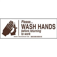 Please Wash Hands Before Returning To Work Signs