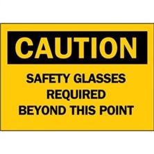 Caution, Safety Glasses Required Beyond This Point