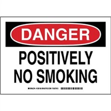 Danger - Positively No Smoking Signs