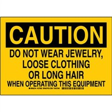 Caution - Do Not Wear Jewelry, Loose Clothing Or Long Hair When Operating This Equipment Signs