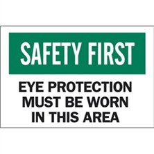 Safety First, Eye Protection Must Be Worn In This Area