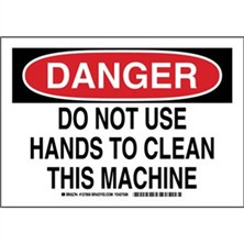 Danger - Do Not Use Hands To Clean This Machine Signs