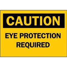 Caution, Eye Protection Required