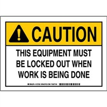 Caution - This Equipment Must Be Locked Out When Work Is Being Done