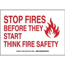 Stop Fires Before They Start Think Fire Safety Signs