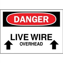 Danger, Live Wire Overhead