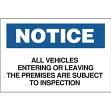 Notice, All Vehicles Entering Or Leaving The Premises Are Subject To Inspection