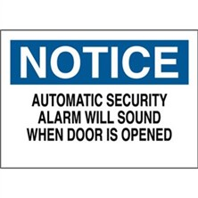 Notice, Automatic Security Alarm Will Sound When Door Is Opened