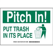 Pitch In! Put Trash In Its Place Signs