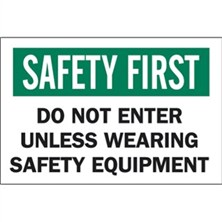 Safety First, Do Not Enter Unless Wearing Safety Equipment