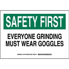 Safety First - Everyone Grinding Must Wear Goggles Signs