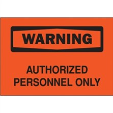 Warning, Authorized Personnel Only